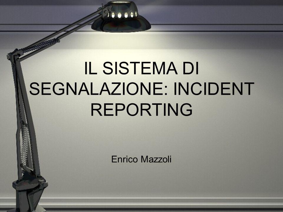 IL SISTEMA DI SEGNALAZIONE: INCIDENT REPORTING