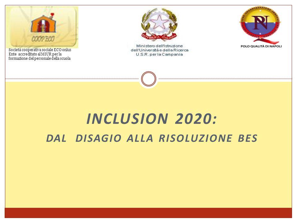 Inclusion 2020: DAL DISAGIO ALLA RISOLUZIONE BES