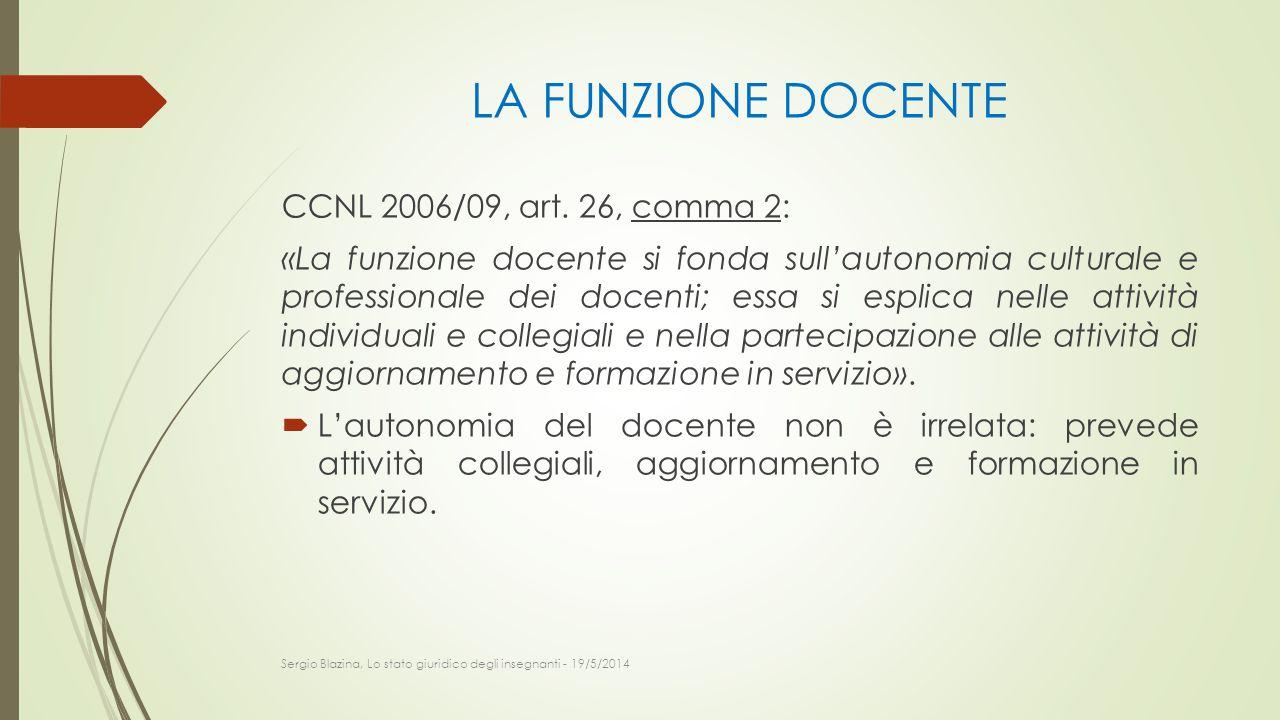 LA FUNZIONE DOCENTE CCNL 2006/09, art. 26, comma 2: