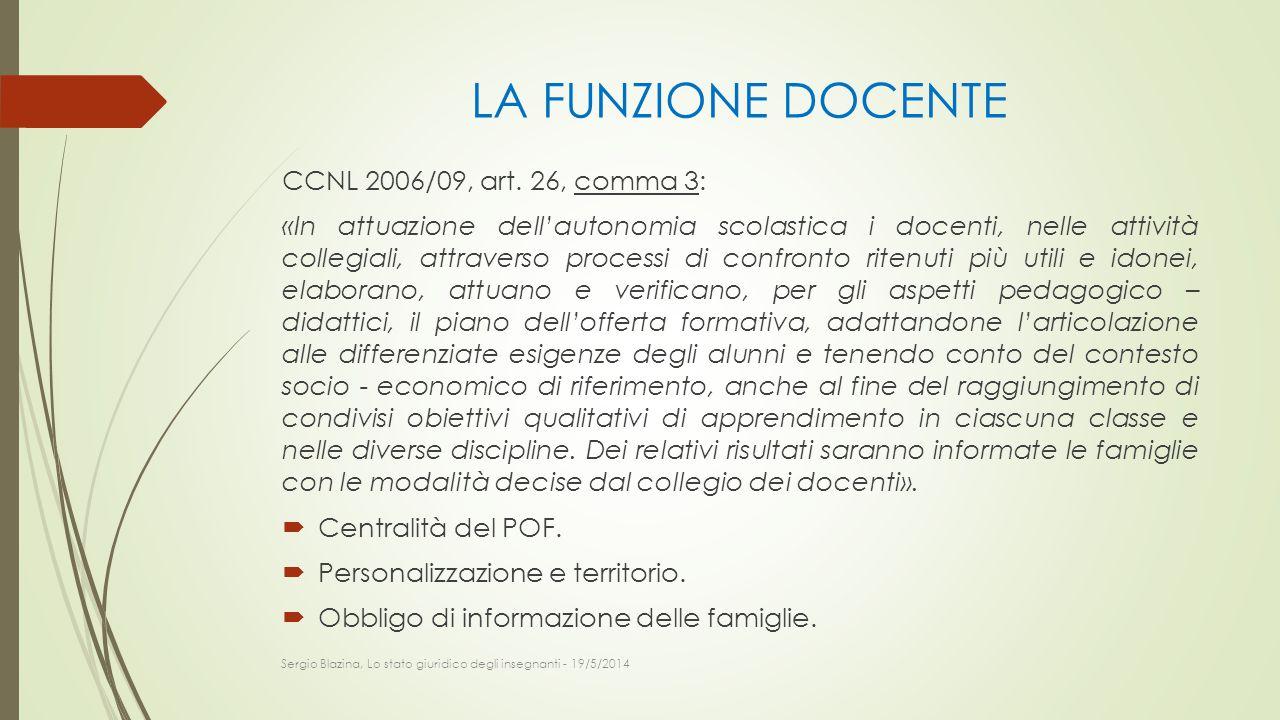LA FUNZIONE DOCENTE CCNL 2006/09, art. 26, comma 3: