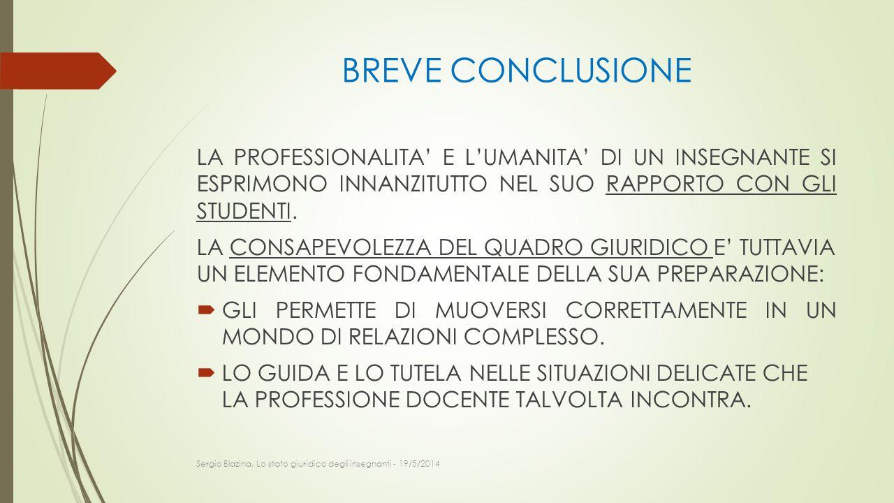 BREVE CONCLUSIONE LA PROFESSIONALITA' E L'UMANITA' DI UN INSEGNANTE SI ESPRIMONO INNANZITUTTO NEL SUO RAPPORTO CON GLI STUDENTI.