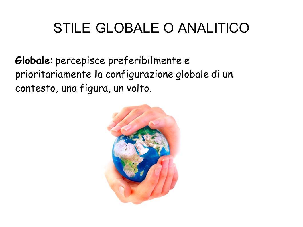 STILE GLOBALE O ANALITICO