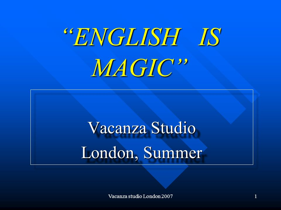 Vacanza Studio London, Summer