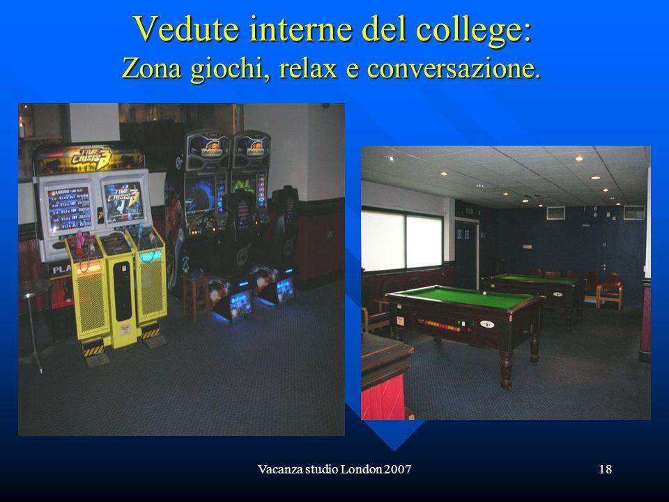 Vedute interne del college: Zona giochi, relax e conversazione.