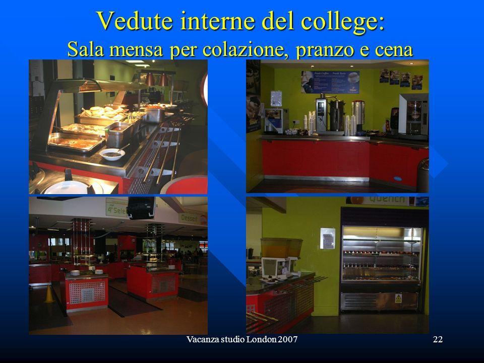 Vedute interne del college: Sala mensa per colazione, pranzo e cena