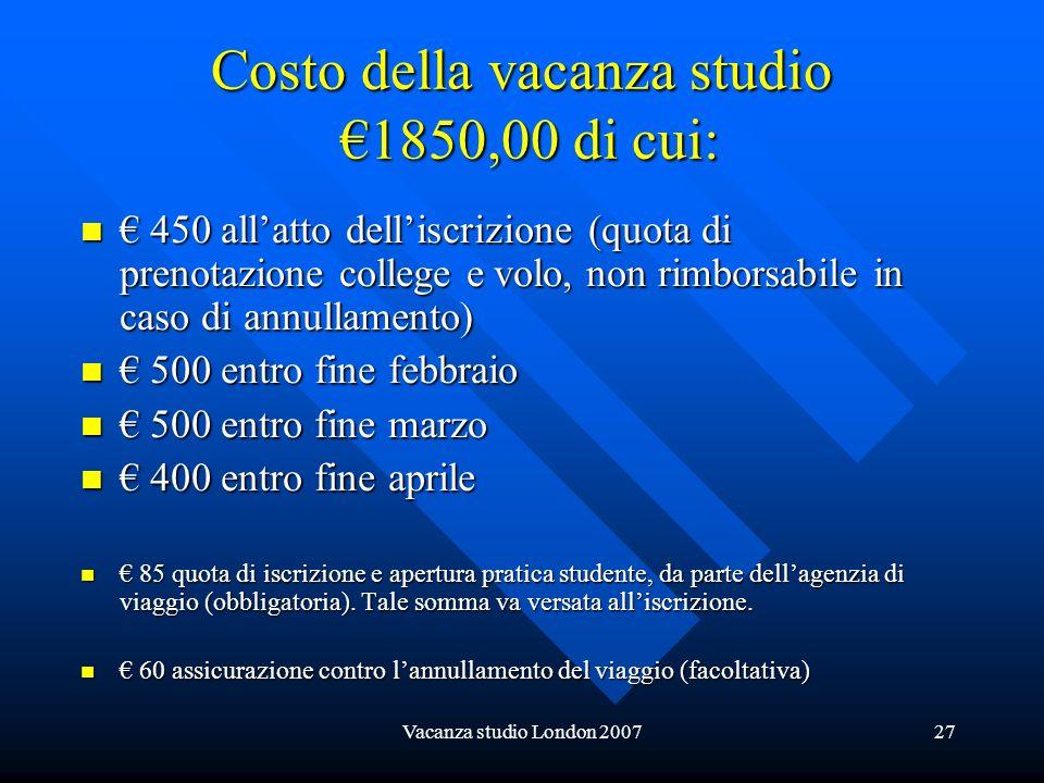 Costo della vacanza studio €1850,00 di cui: