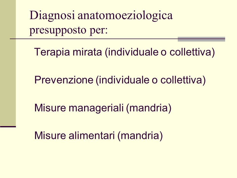 Diagnosi anatomoeziologica presupposto per: