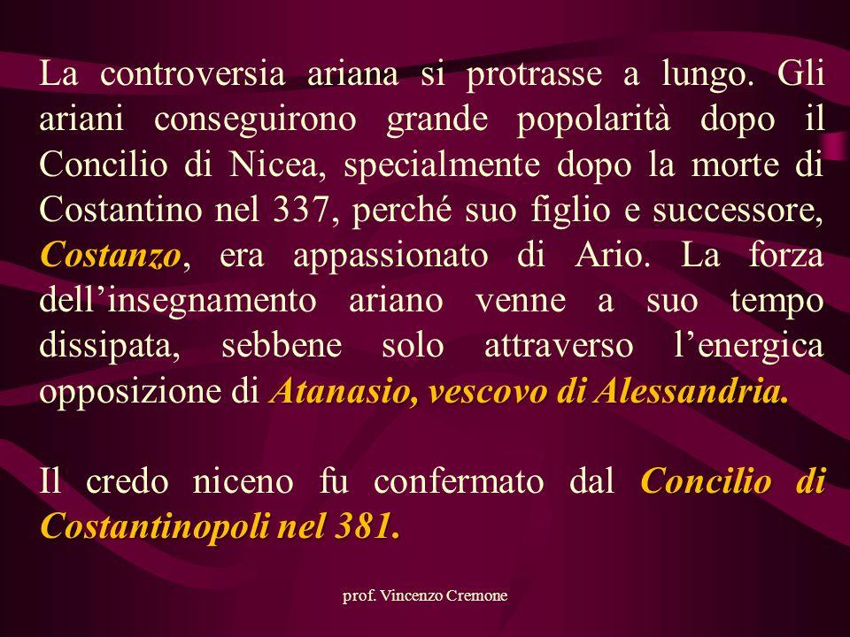 Il credo niceno fu confermato dal Concilio di Costantinopoli nel 381.