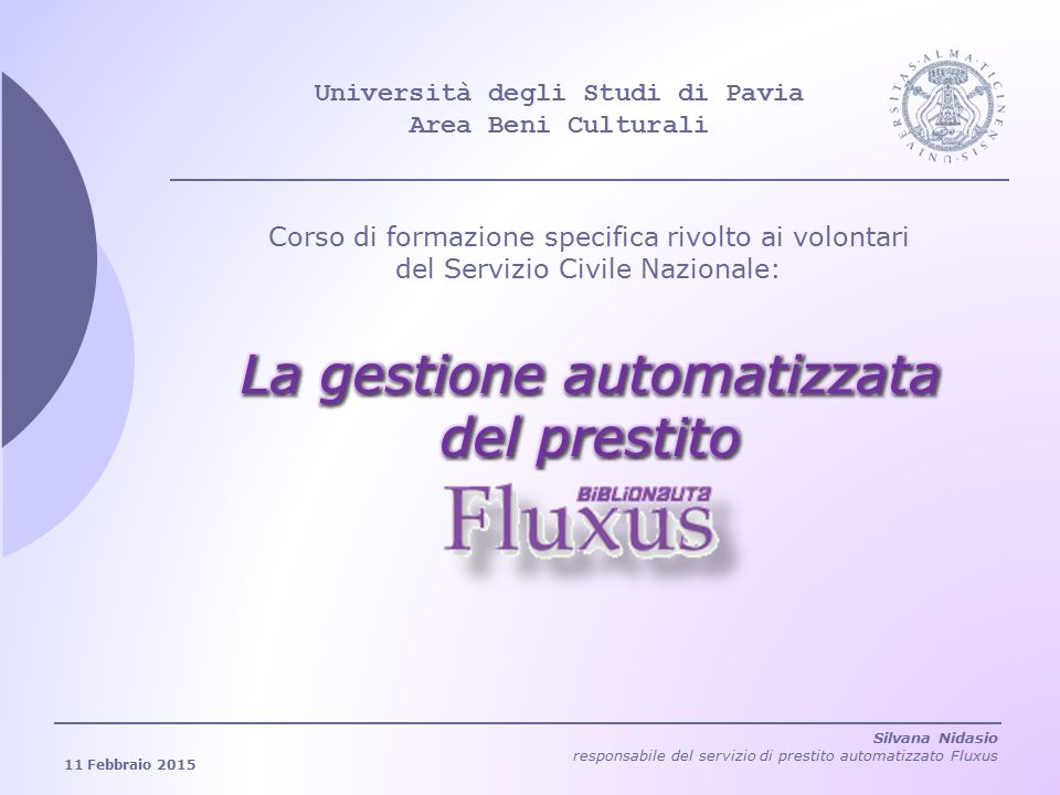 Università degli studi di Pavia La gestione automatizzata del prestito