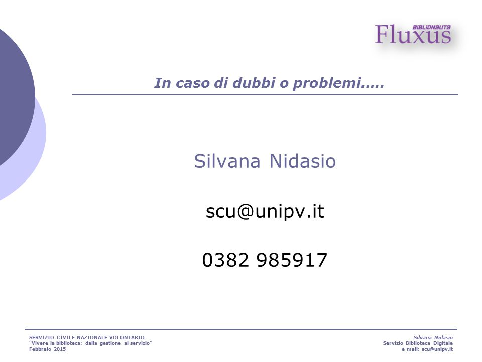 In caso di dubbi o problemi…..