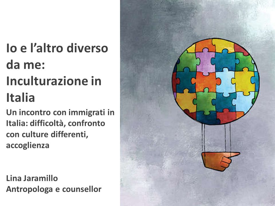 Io e l'altro diverso da me: Inculturazione in Italia