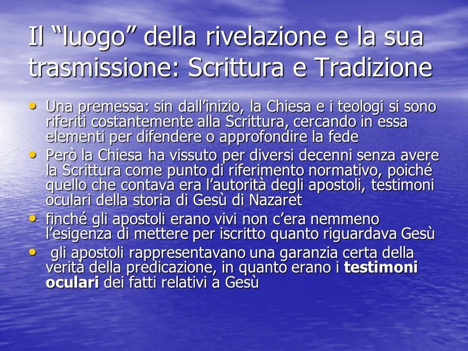 Il luogo della rivelazione e la sua trasmissione: Scrittura e Tradizione