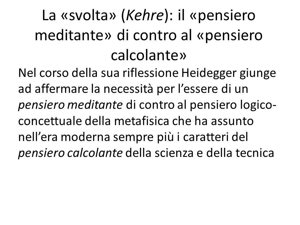 La «svolta» (Kehre): il «pensiero meditante» di contro al «pensiero calcolante»