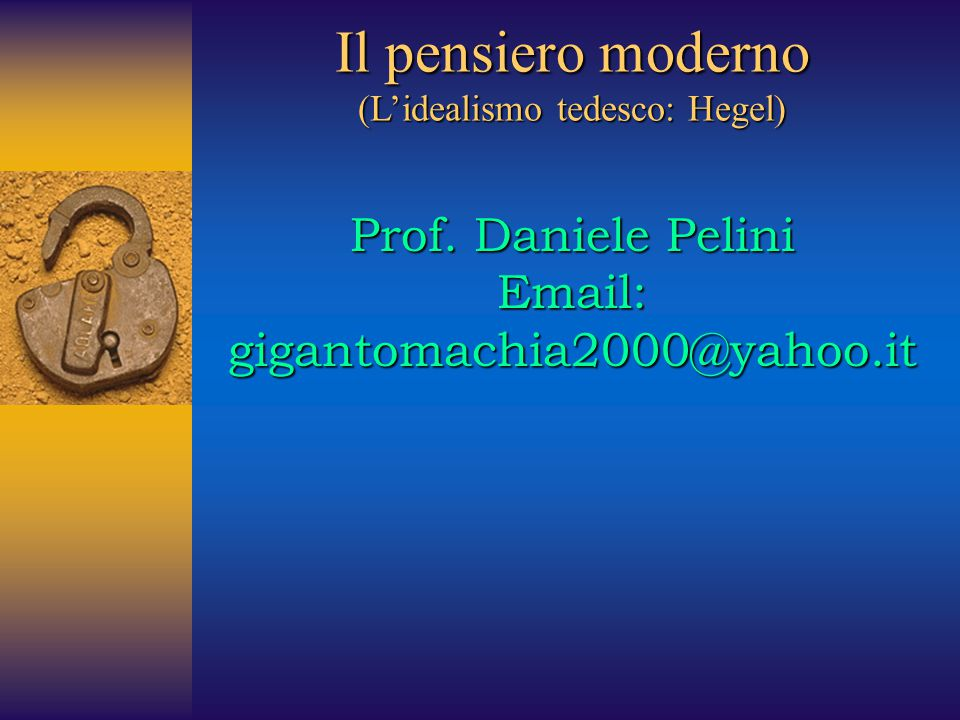 Il pensiero moderno (L'idealismo tedesco: Hegel)