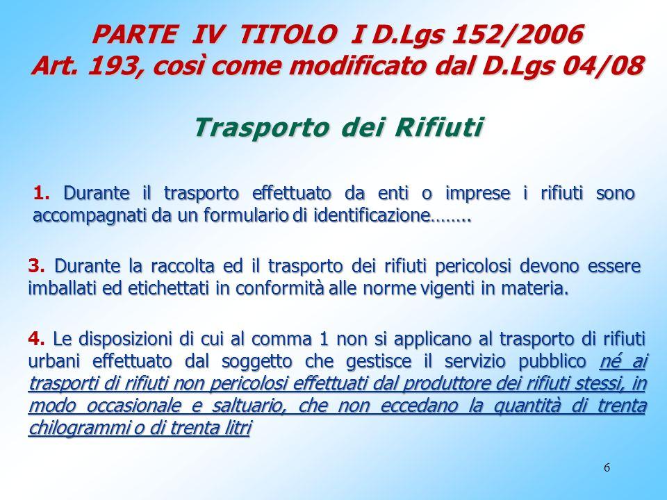 PARTE IV TITOLO I D. Lgs 152/2006 Art. 193, così come modificato dal D