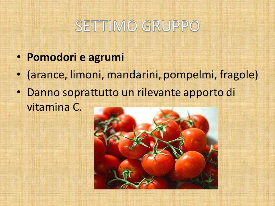 SETTIMO GRUPPO Pomodori e agrumi