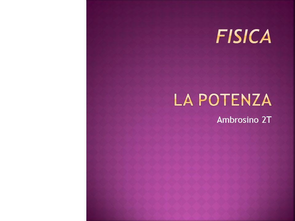 FISICA La potenza Ambrosino 2T