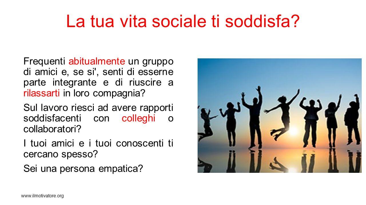 La tua vita sociale ti soddisfa