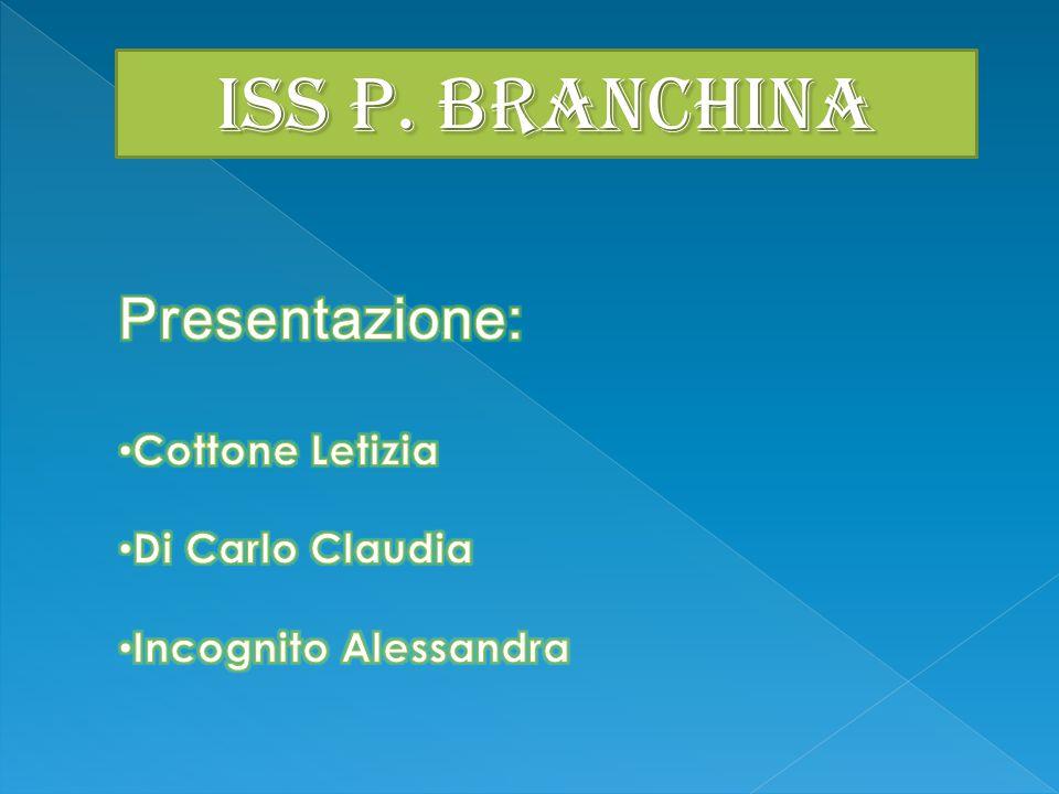 IsS P. BRANCHINA Presentazione: Cottone Letizia Di Carlo Claudia