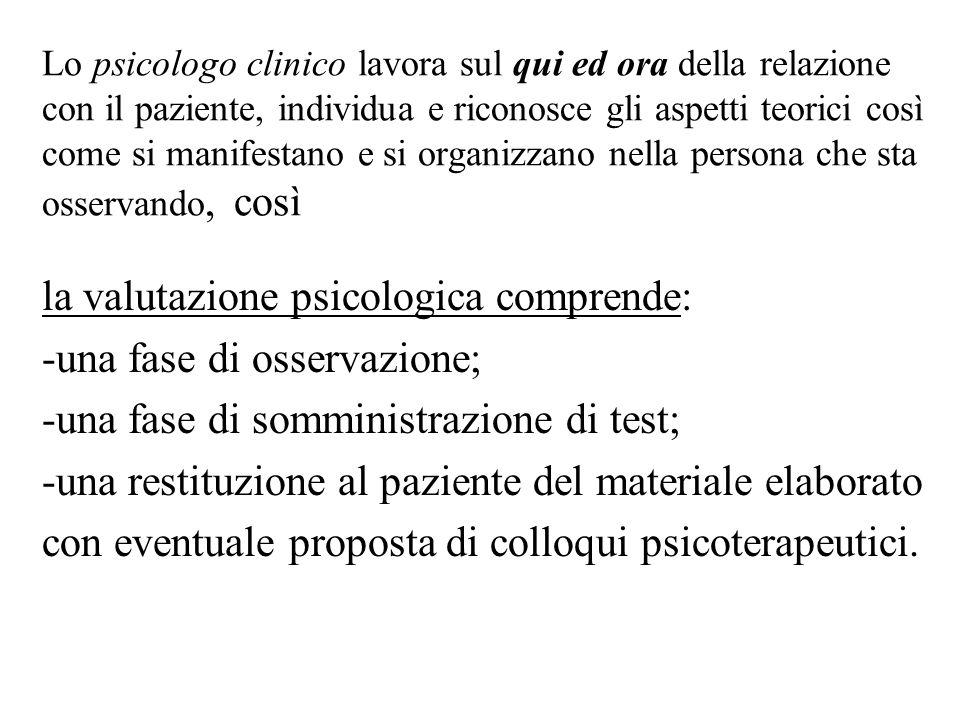la valutazione psicologica comprende: una fase di osservazione;