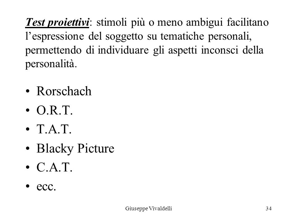 Rorschach O.R.T. T.A.T. Blacky Picture C.A.T. ecc.