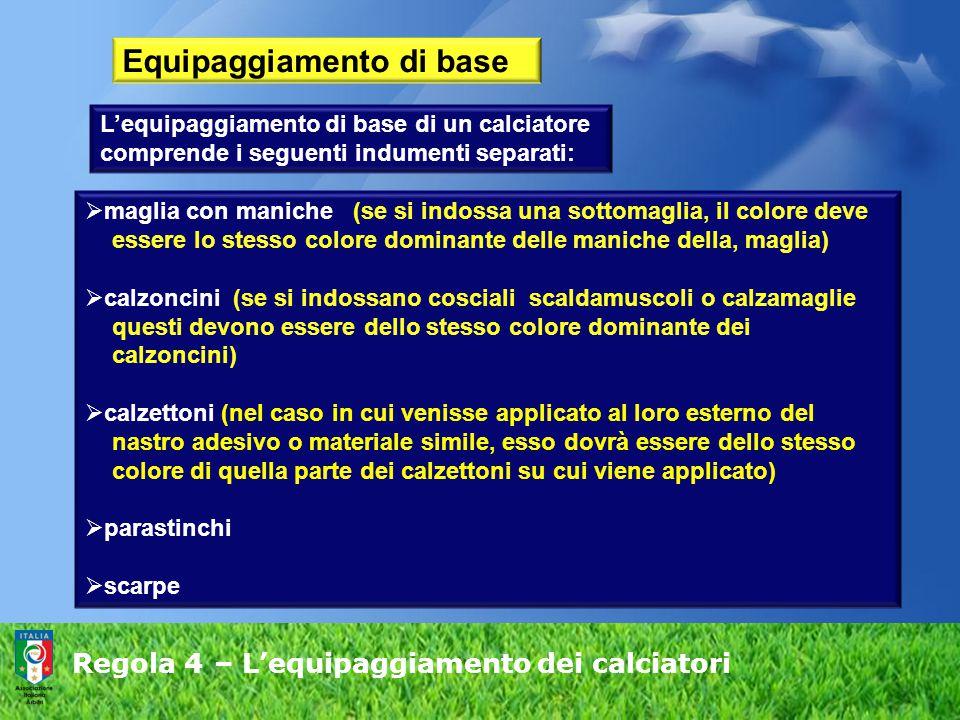 Regola 4 – L'equipaggiamento dei calciatori