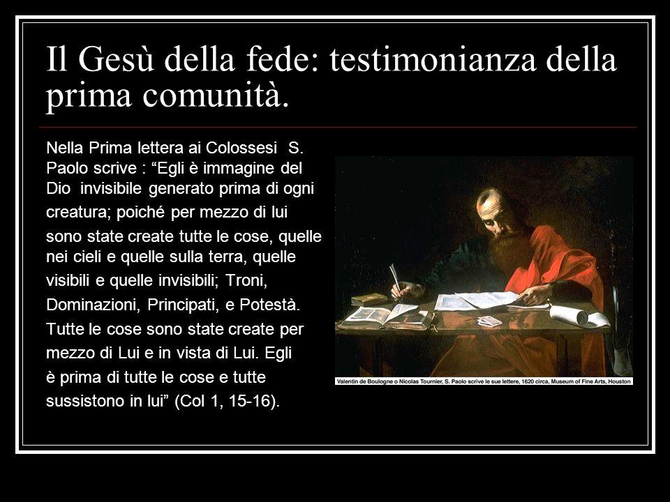 Il Gesù della fede: testimonianza della prima comunità.