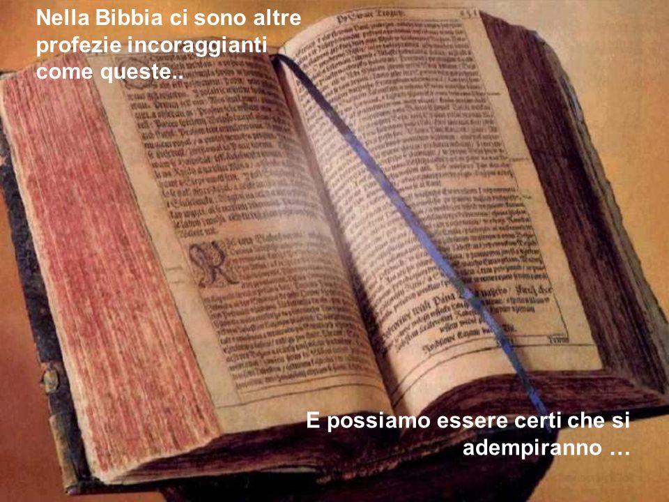 Nella Bibbia ci sono altre profezie incoraggianti come queste..
