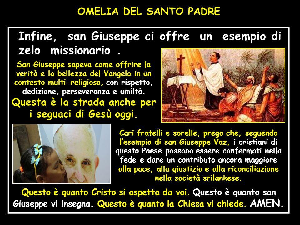 Infine, san Giuseppe ci offre un esempio di zelo missionario .