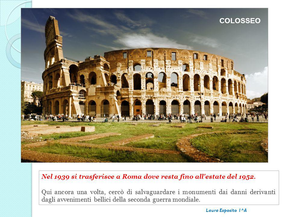 COLOSSEO Nel 1939 si trasferisce a Roma dove resta fino all estate del 1952.