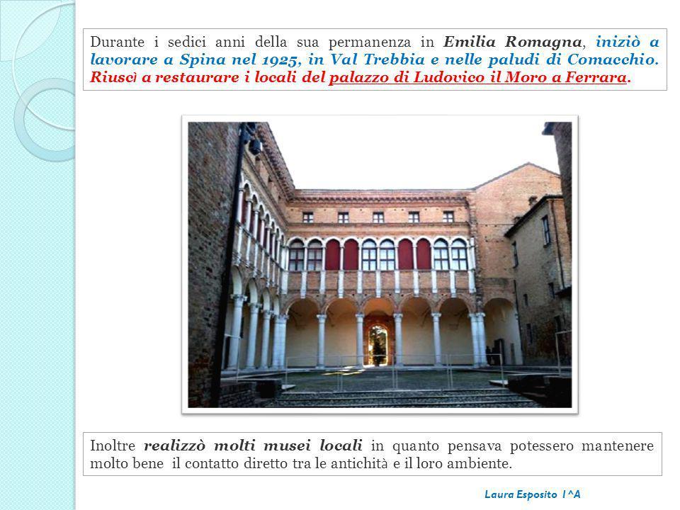 Durante i sedici anni della sua permanenza in Emilia Romagna, iniziò a lavorare a Spina nel 1925, in Val Trebbia e nelle paludi di Comacchio. Riuscì a restaurare i locali del palazzo di Ludovico il Moro a Ferrara.