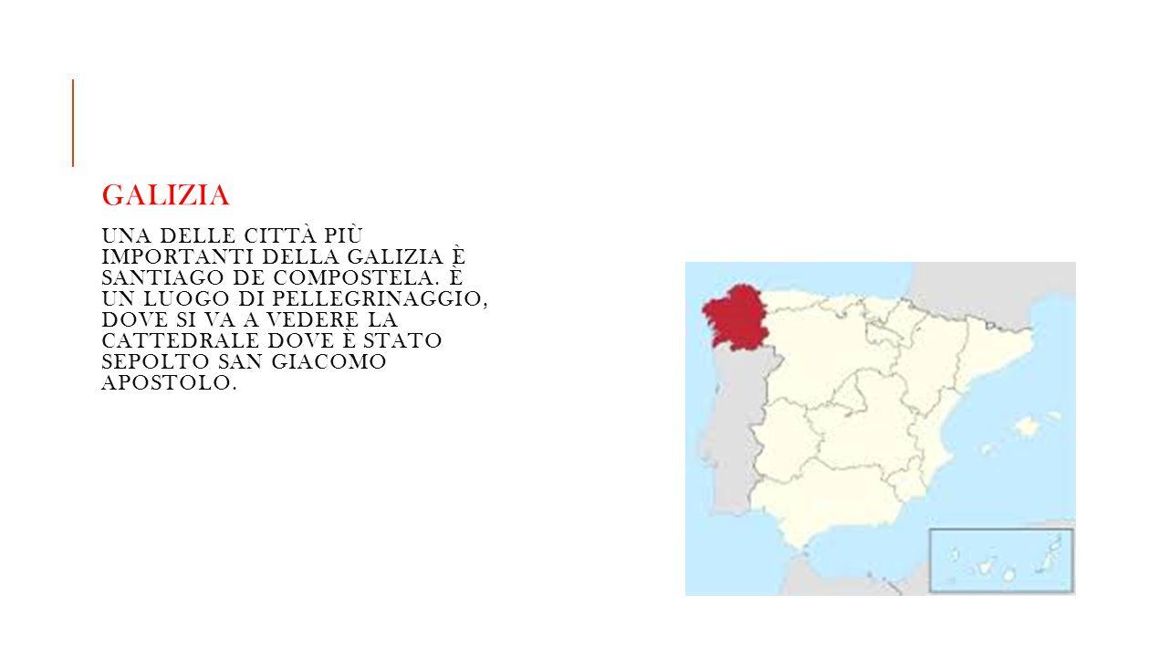 Galizia Una delle città più importanti della Galizia è Santiago de Compostela.