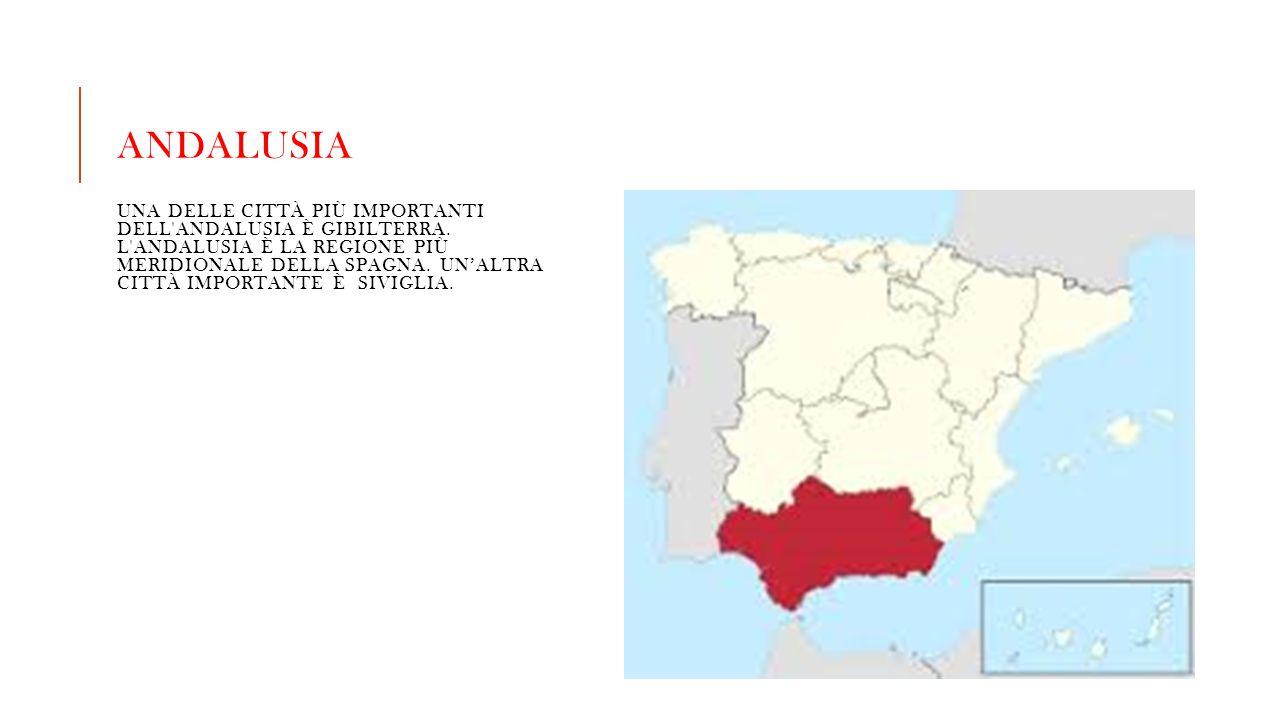 Andalusia Una delle città più importanti dell Andalusia è Gibilterra