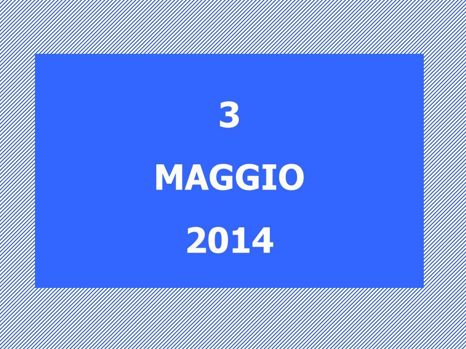 3 MAGGIO 2014