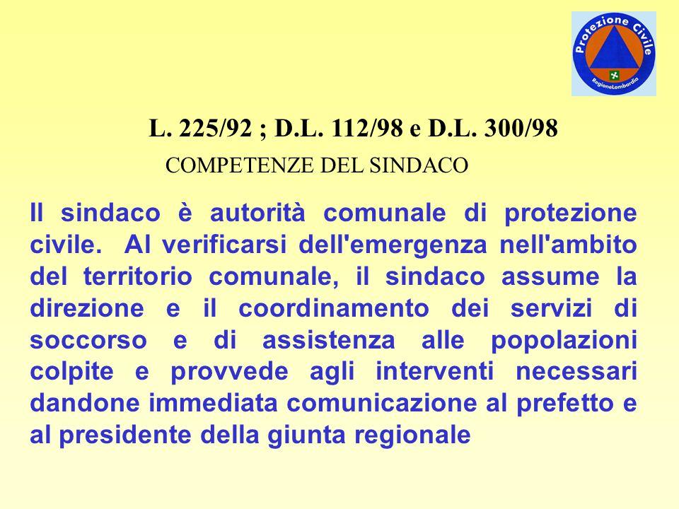 L. 225/92 ; D.L. 112/98 e D.L. 300/98 COMPETENZE DEL SINDACO.