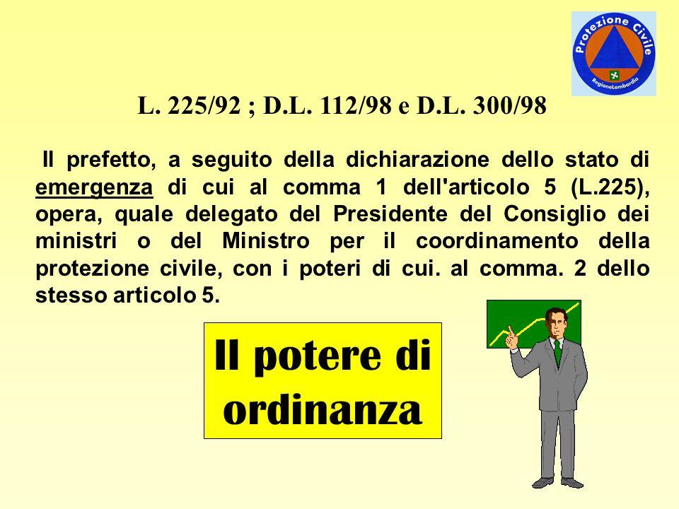 Il potere di ordinanza L. 225/92 ; D.L. 112/98 e D.L. 300/98