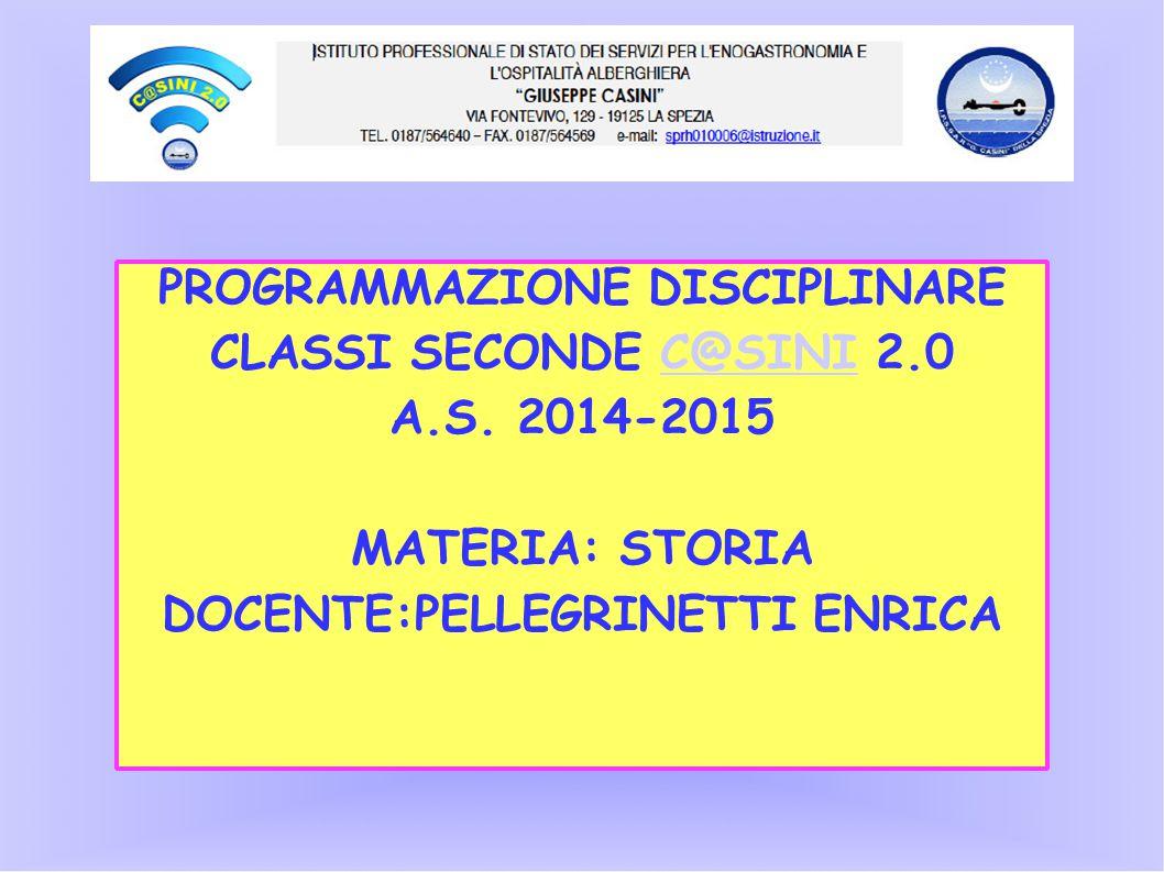 PROGRAMMAZIONE DISCIPLINARE DOCENTE:PELLEGRINETTI ENRICA
