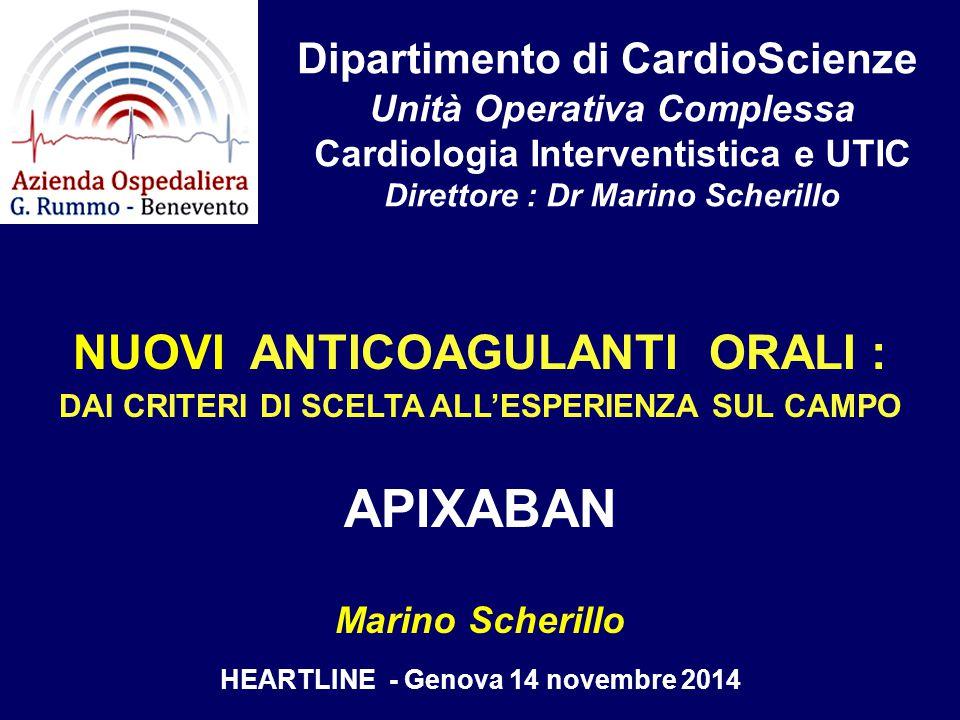 APIXABAN NUOVI ANTICOAGULANTI ORALI : Dipartimento di CardioScienze