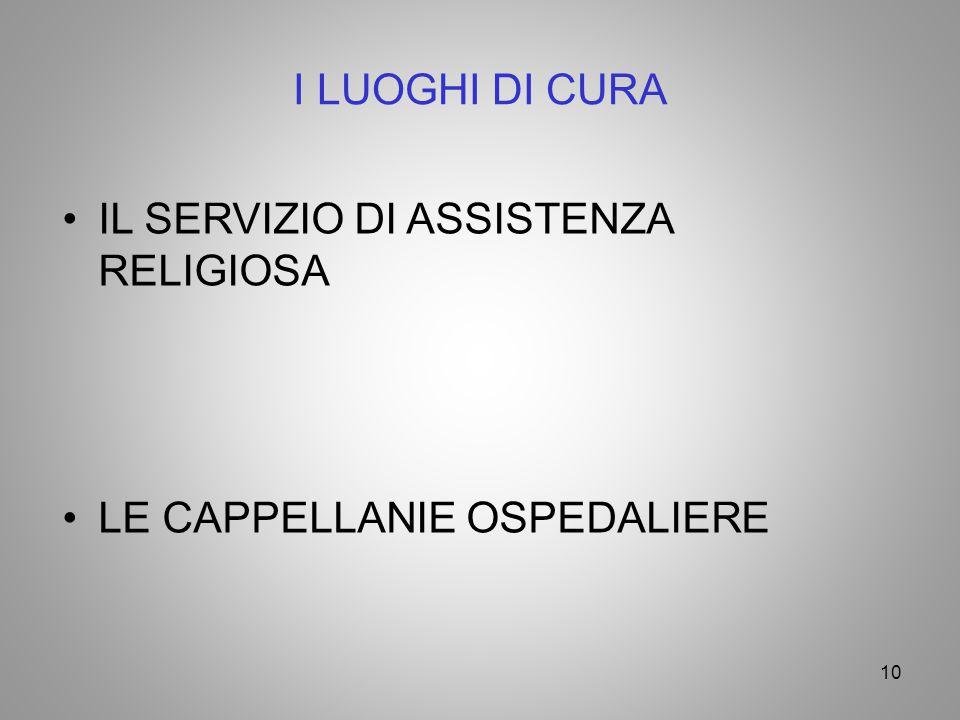I LUOGHI DI CURA IL SERVIZIO DI ASSISTENZA RELIGIOSA LE CAPPELLANIE OSPEDALIERE