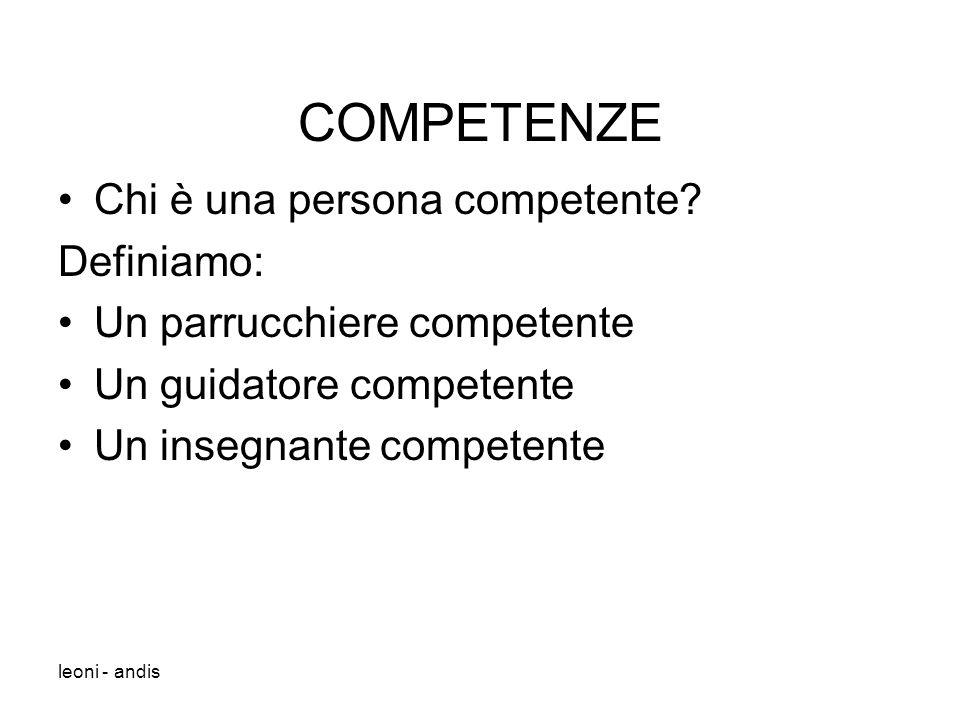 COMPETENZE Chi è una persona competente Definiamo: