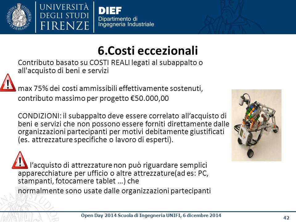 6.Costi eccezionali Contributo basato su COSTI REALI legati al subappalto o all acquisto di beni e servizi.