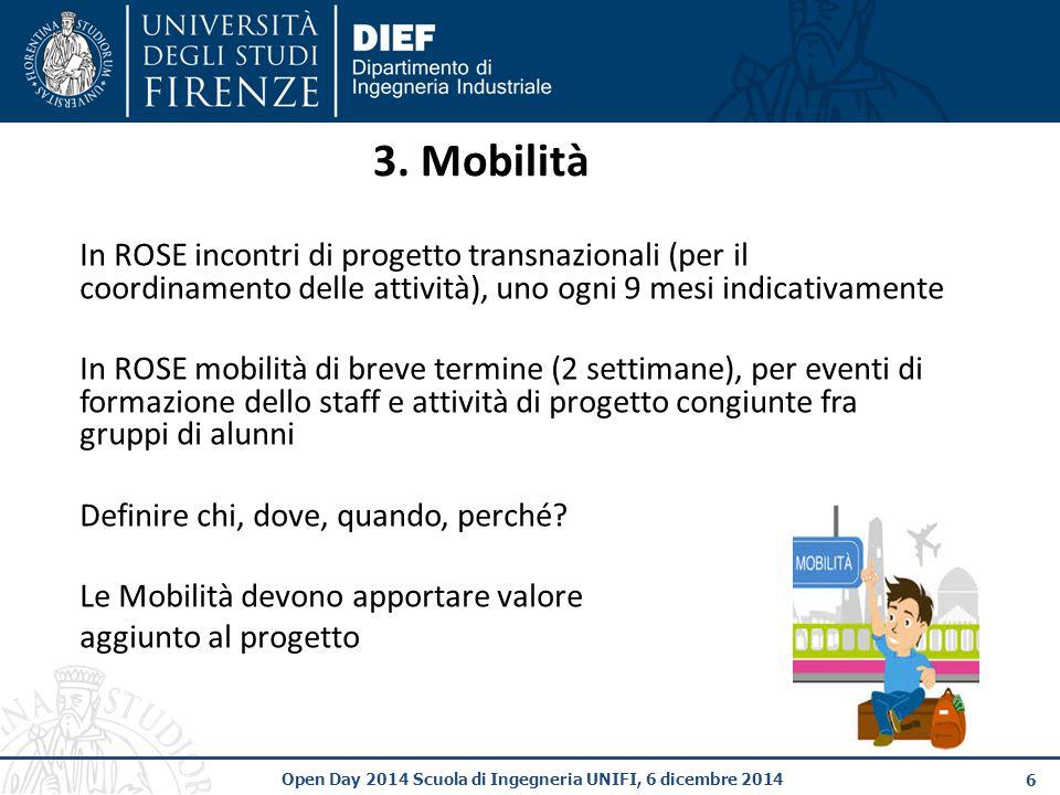 3. Mobilità In ROSE incontri di progetto transnazionali (per il coordinamento delle attività), uno ogni 9 mesi indicativamente.