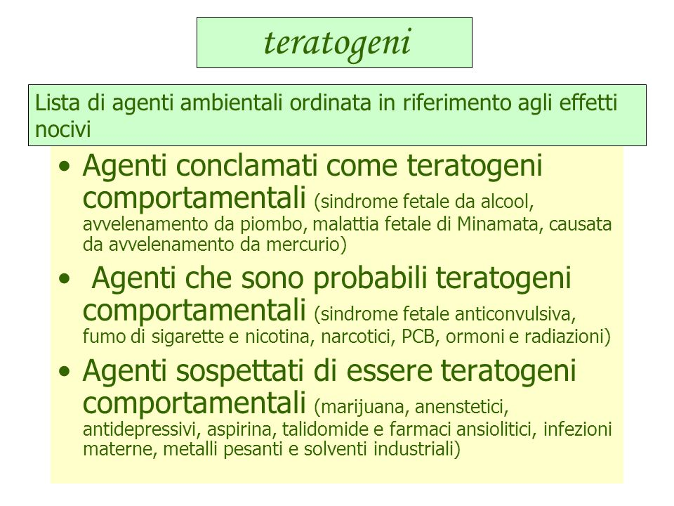 teratogeni Lista di agenti ambientali ordinata in riferimento agli effetti nocivi.