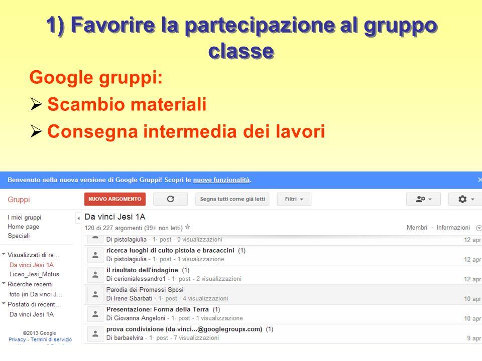 1) Favorire la partecipazione al gruppo classe