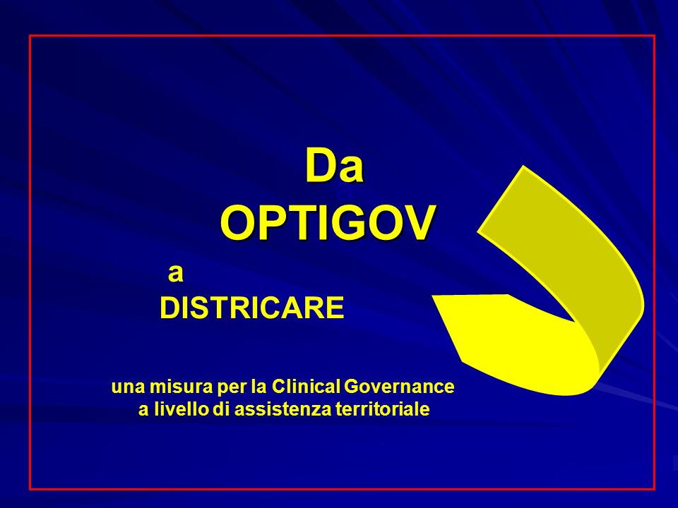 Da OPTIGOV a a DISTRICARE una misura per la Clinical Governance