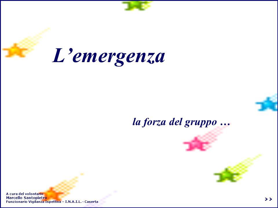 L'emergenza la forza del gruppo … >> Marcello Santopietro