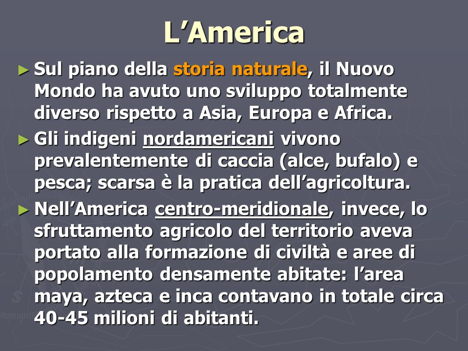 L'America Sul piano della storia naturale, il Nuovo Mondo ha avuto uno sviluppo totalmente diverso rispetto a Asia, Europa e Africa.