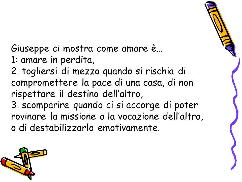 Giuseppe ci mostra come amare è… 1: amare in perdita, 2