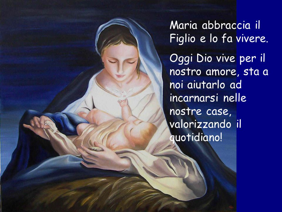 Maria abbraccia il Figlio e lo fa vivere.