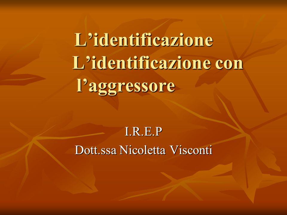 L'identificazione L'identificazione con l'aggressore